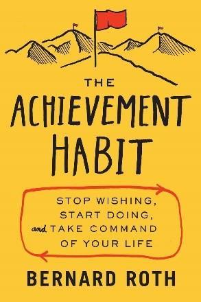4. Thói quen thành đạt: Hãy thôi mơ mộng, bắt đầu hành động và làm chủ cuộc sống của bạn - Bernard Roth