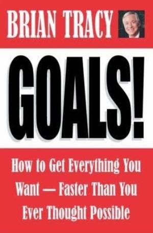 5. Hoàn thành mục tiêu! Bí quyết để có được mọi thứ bạn muốn nhanh hơn bạn nghĩ - Brian Tracy