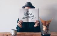 Hãy đánh thức cảm hứng làm việc bằng những thói quen tốt buổi sáng