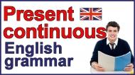 Unit 7: Grammar: Present Continuous