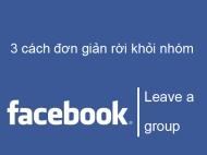 3 cách đơn giản rời khỏi nhóm của Facebook