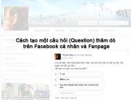 Cách tạo một câu hỏi (Question), thăm dò trên Facebook cá nhân và Fanpage