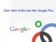 Những cách thêm nhiều bạn trên Google Plus mỗi ngày